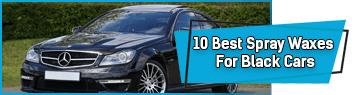 Best Spray Waxes for Black Cars